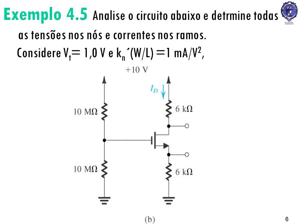 Exemplo 4.5 Analise o circuito abaixo e detrmine todas as tensões nos nós e correntes nos ramos.