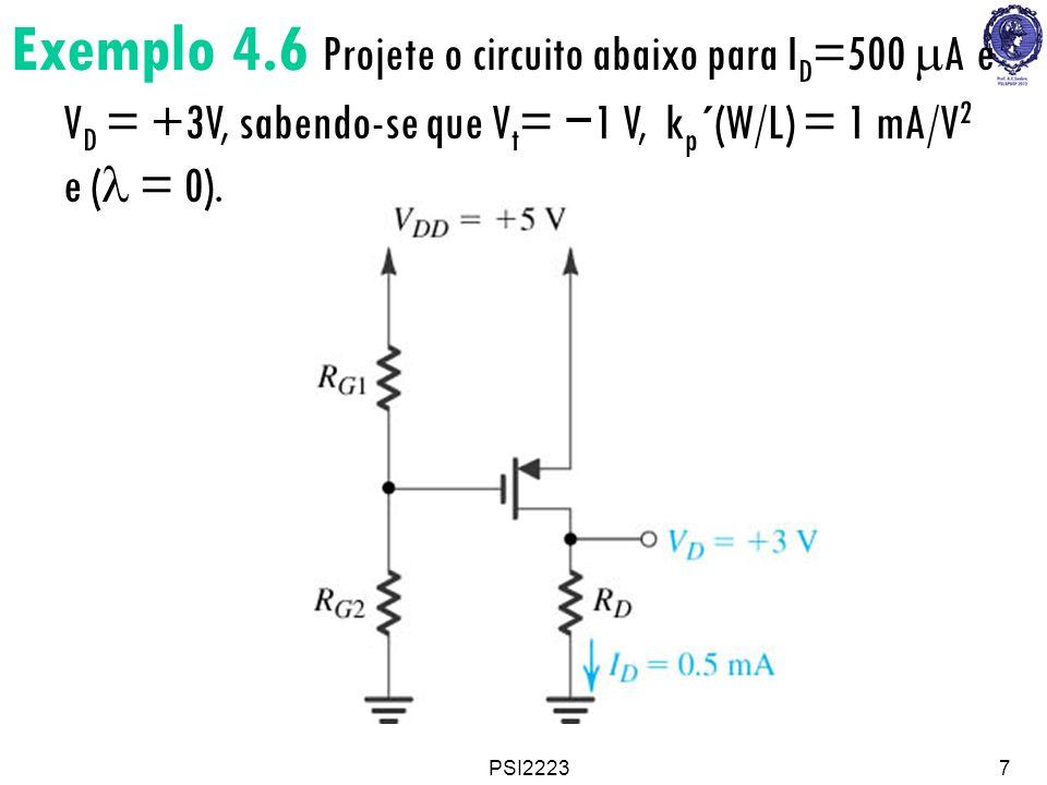 Exemplo 4.6 Projete o circuito abaixo para ID=500 mA e VD = +3V, sabendo-se que Vt= −1 V, kp´(W/L) = 1 mA/V2 e (l = 0).