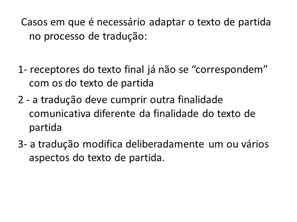 Casos em que é necessário adaptar o texto de partida no processo de tradução: