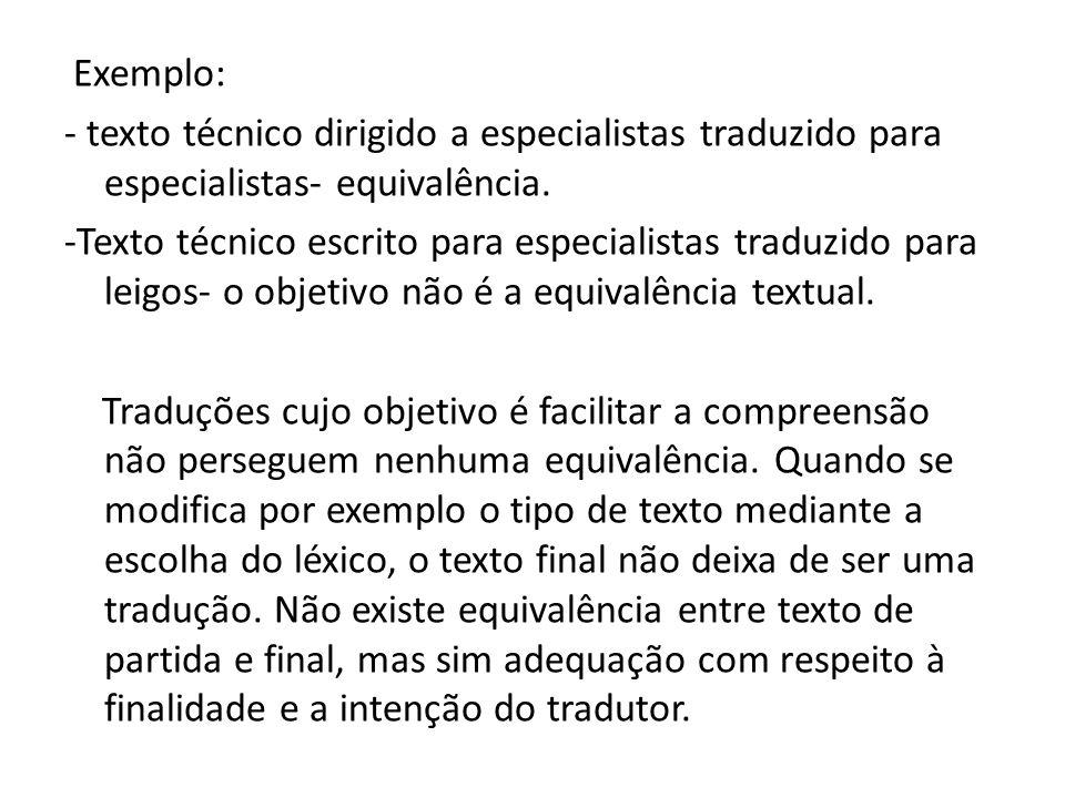 Exemplo: - texto técnico dirigido a especialistas traduzido para especialistas- equivalência.