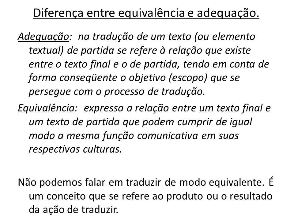 Diferença entre equivalência e adequação.