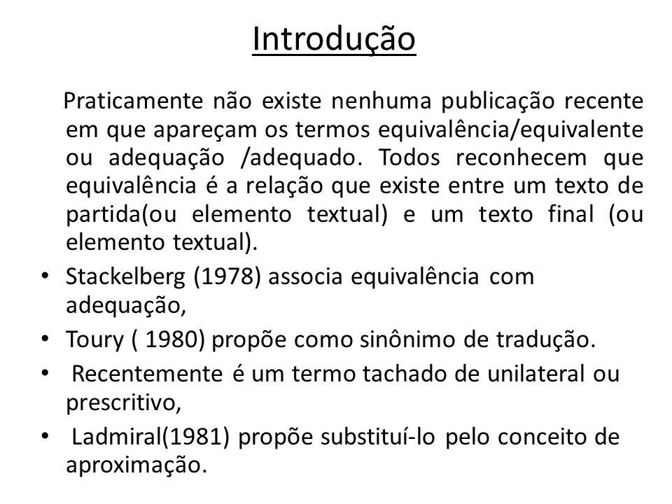 Introdução Stackelberg (1978) associa equivalência com adequação,