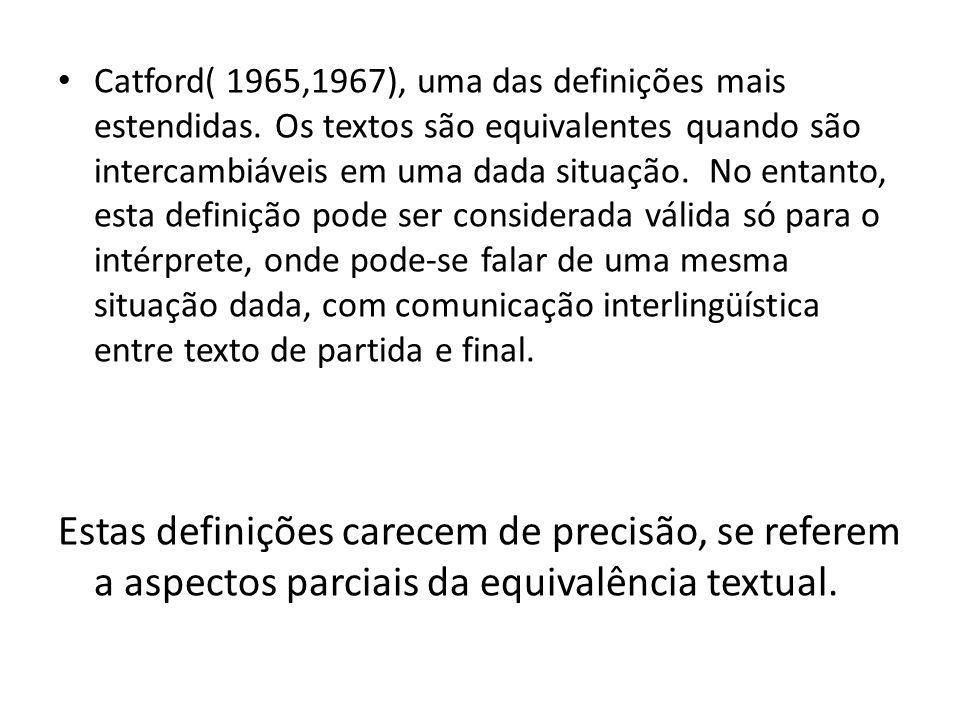 Catford( 1965,1967), uma das definições mais estendidas