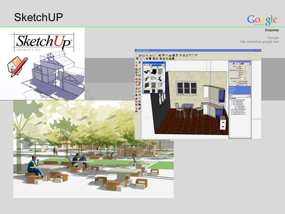 SketchUP Empresa Google http://sketchup.google.com