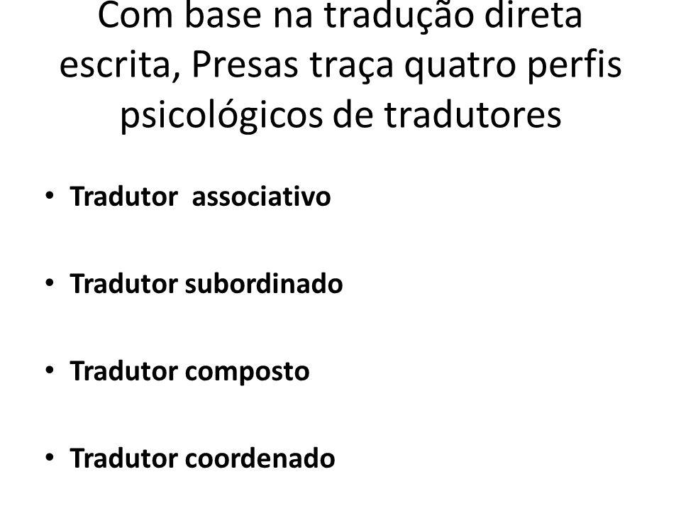 Com base na tradução direta escrita, Presas traça quatro perfis psicológicos de tradutores