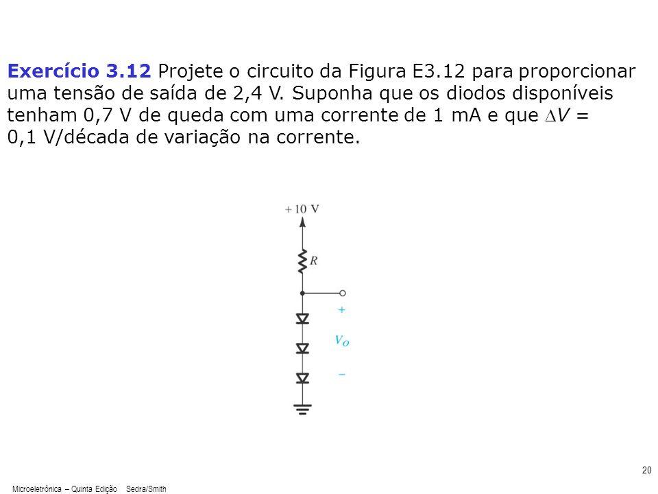 Exercício 3. 12 Projete o circuito da Figura E3
