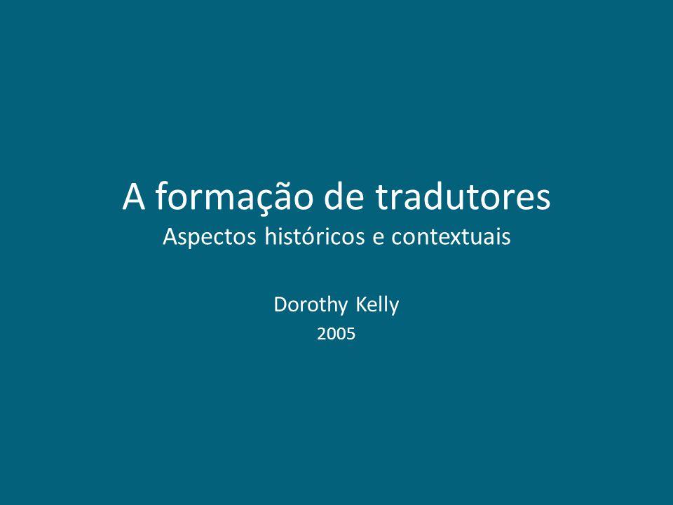 A formação de tradutores Aspectos históricos e contextuais