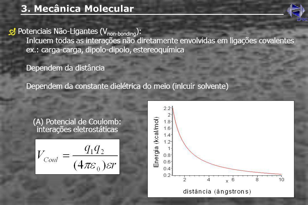 3. Mecânica Molecular  Potenciais Não-Ligantes (Vnon-bonding):