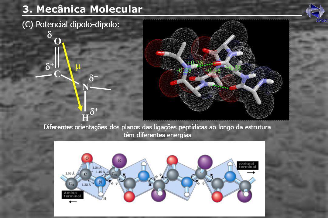 3. Mecânica Molecular O  C  N + H (C) Potencial dipolo-dipolo:
