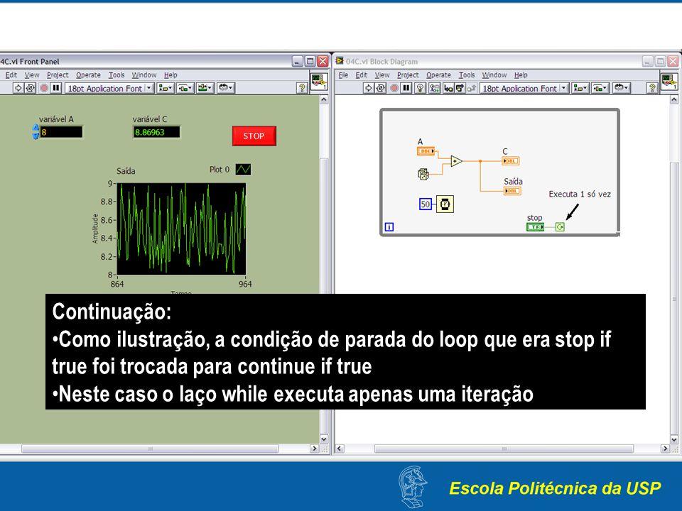Continuação: Como ilustração, a condição de parada do loop que era stop if true foi trocada para continue if true.