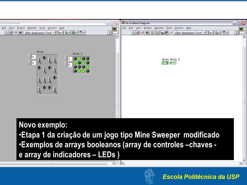 Novo exemplo: Etapa 1 da criação de um jogo tipo Mine Sweeper modificado.