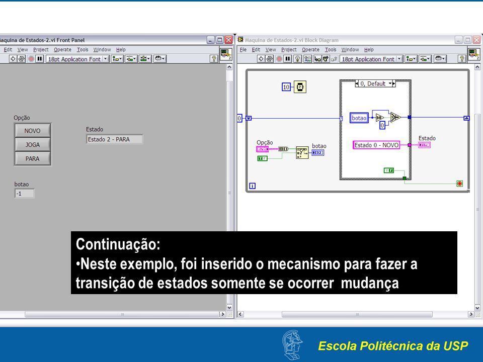 Continuação: Neste exemplo, foi inserido o mecanismo para fazer a transição de estados somente se ocorrer mudança.