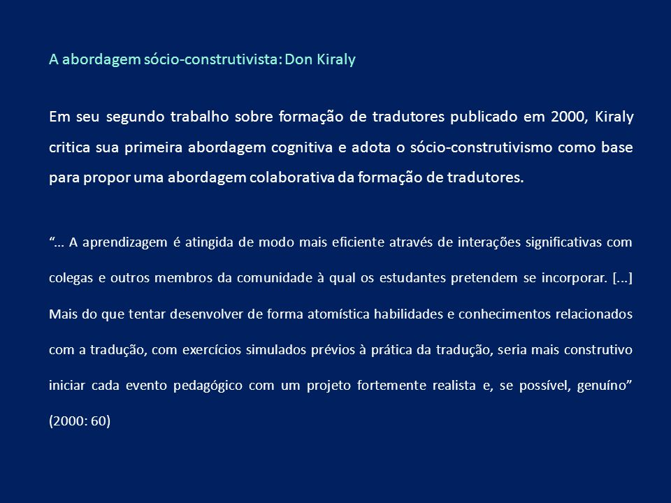 A abordagem sócio-construtivista: Don Kiraly