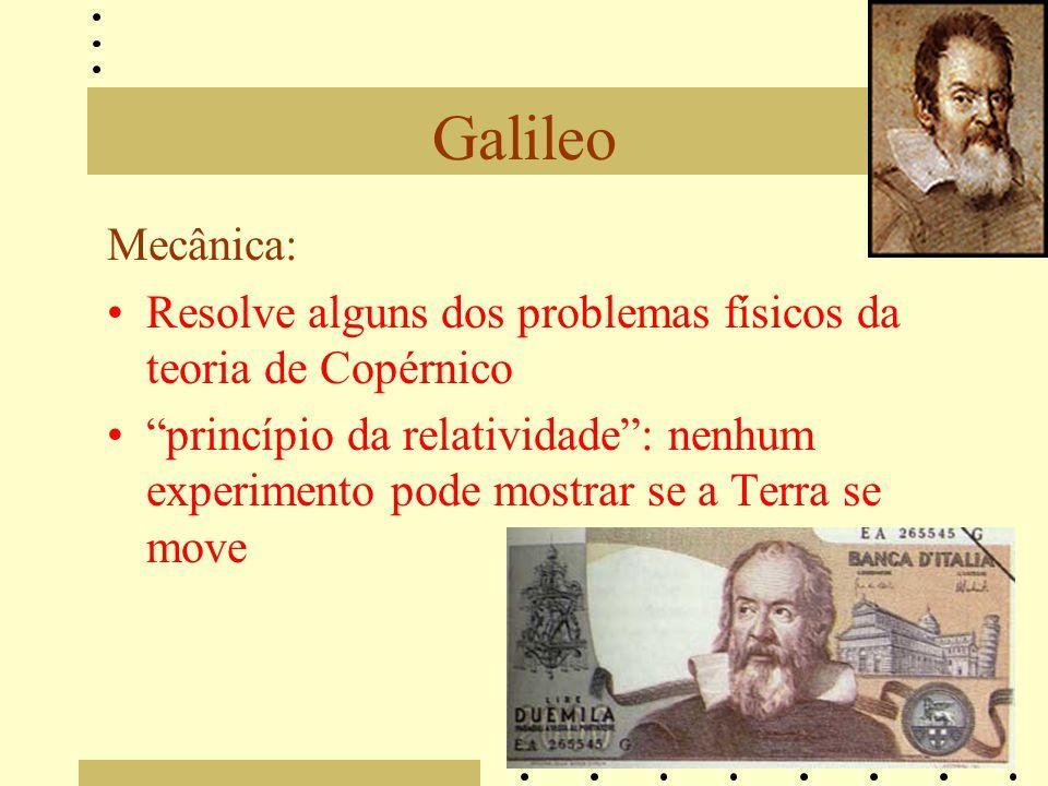 Galileo Mecânica: Resolve alguns dos problemas físicos da teoria de Copérnico.