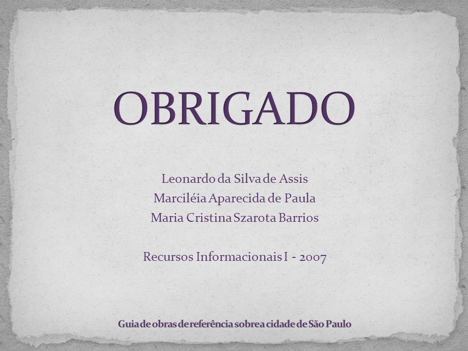 OBRIGADO Leonardo da Silva de Assis Marciléia Aparecida de Paula