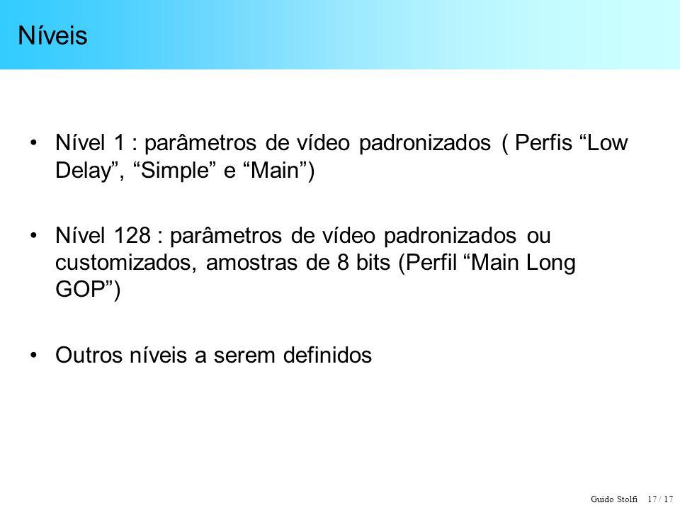 Níveis Nível 1 : parâmetros de vídeo padronizados ( Perfis Low Delay , Simple e Main )