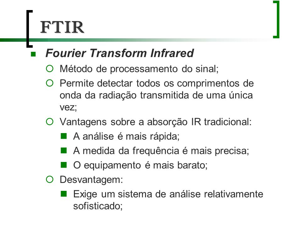 FTIR Fourier Transform Infrared Método de processamento do sinal;