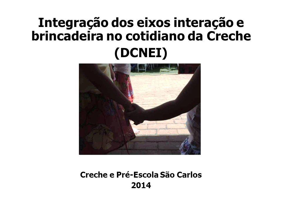 Integração dos eixos interação e brincadeira no cotidiano da Creche