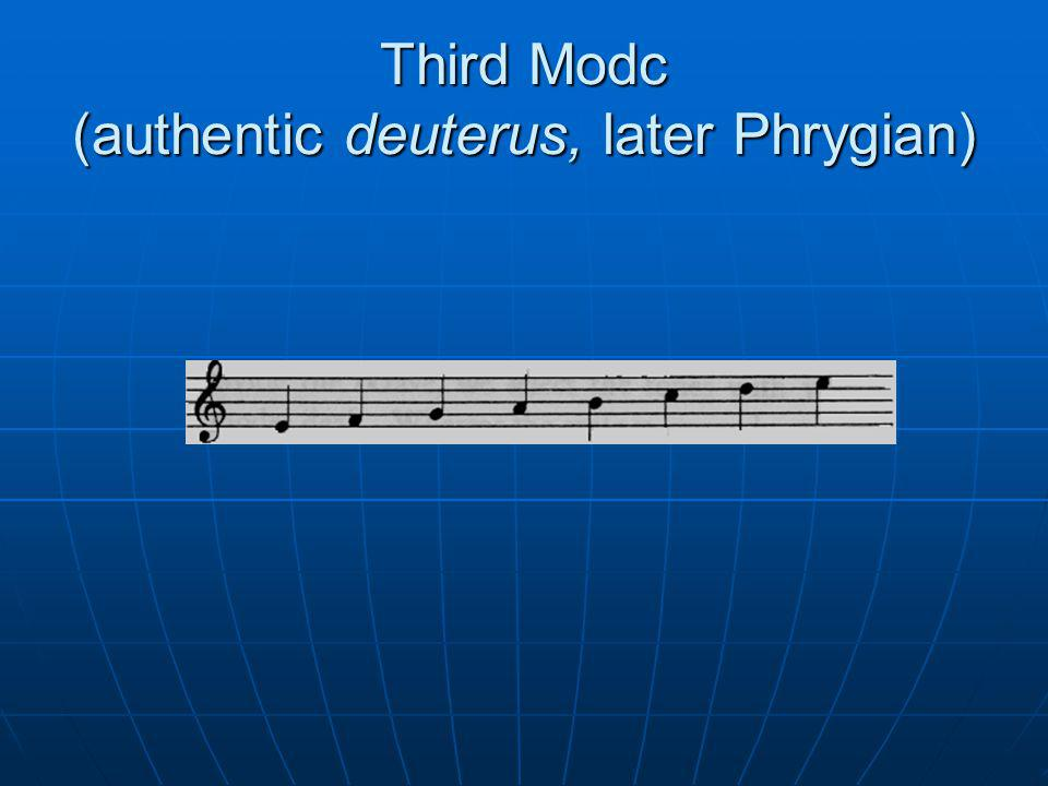 Third Modc (authentic deuterus, later Phrygian)