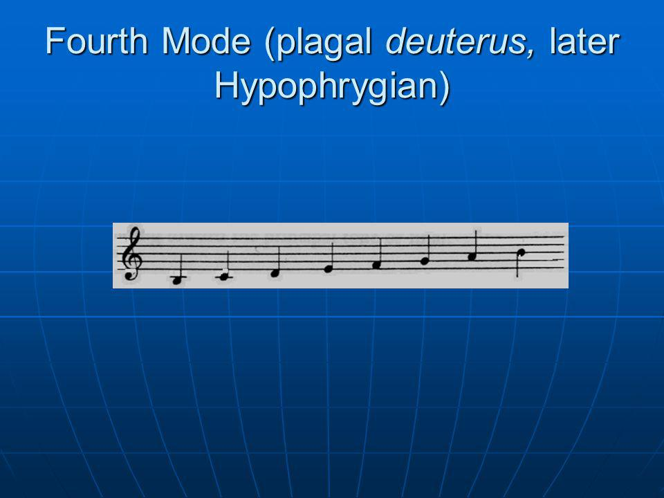 Fourth Mode (plagal deuterus, later Hypophrygian)