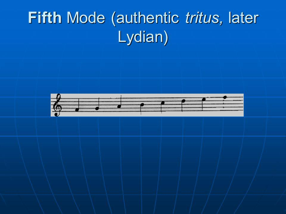 Fifth Mode (authentic tritus, later Lydian)