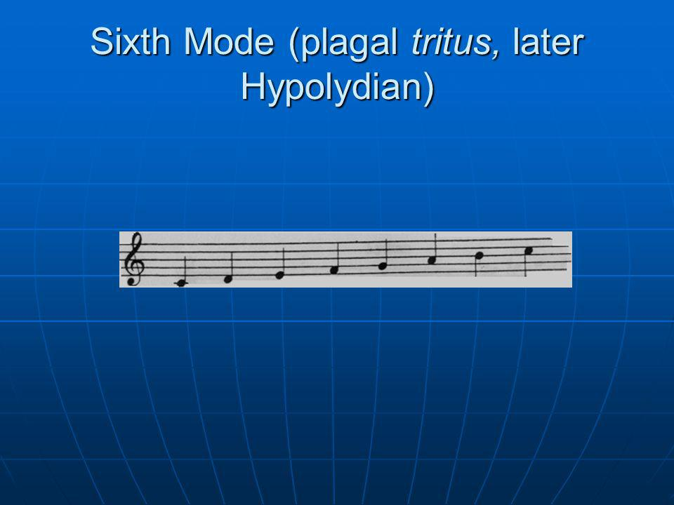 Sixth Mode (plagal tritus, later Hypolydian)