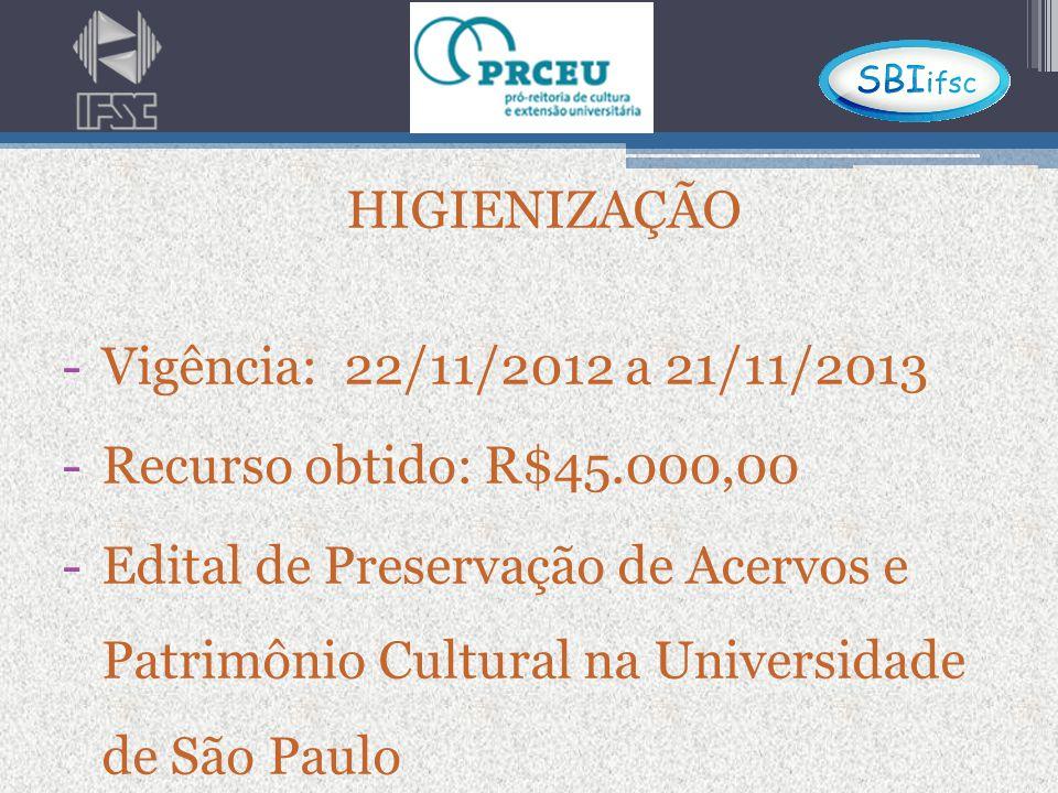 HIGIENIZAÇÃO Vigência: 22/11/2012 a 21/11/2013. Recurso obtido: R$45.000,00.