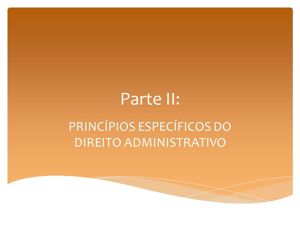 PRINCÍPIOS ESPECÍFICOS DO DIREITO ADMINISTRATIVO