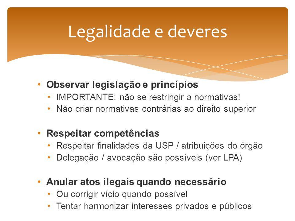 Legalidade e deveres Observar legislação e princípios
