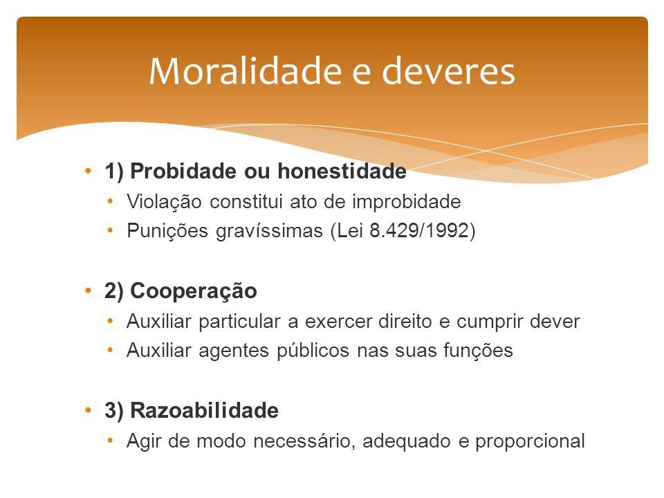 Moralidade e deveres 1) Probidade ou honestidade 2) Cooperação
