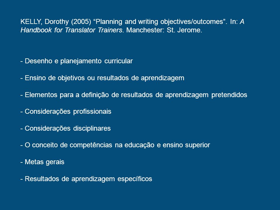 KELLY, Dorothy (2005) Planning and writing objectives/outcomes
