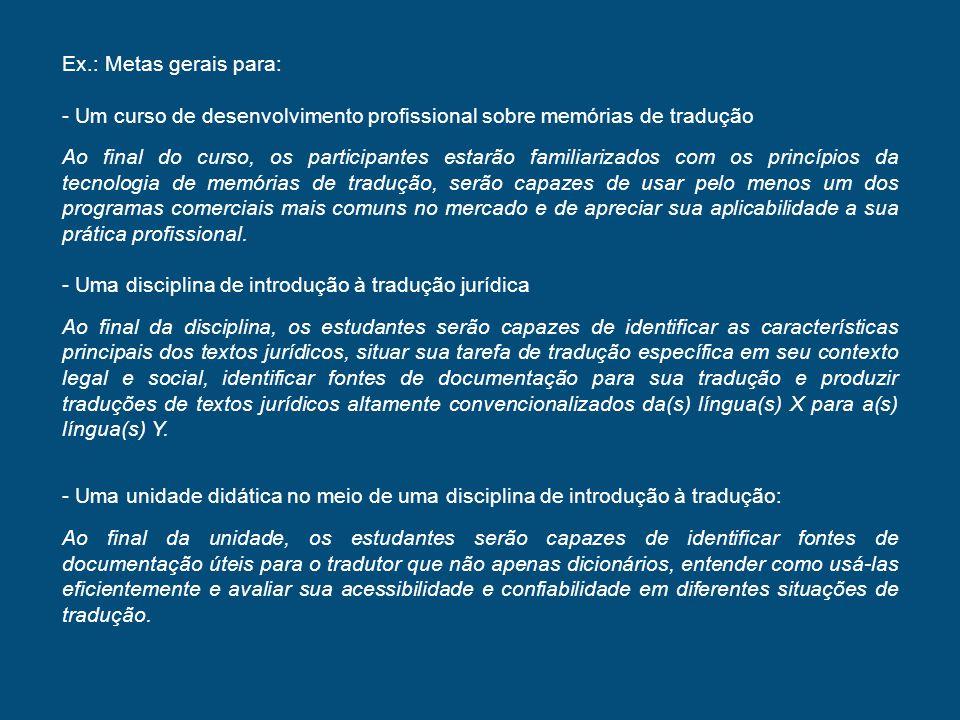 Ex.: Metas gerais para: Um curso de desenvolvimento profissional sobre memórias de tradução.