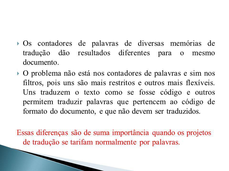 Os contadores de palavras de diversas memórias de tradução dão resultados diferentes para o mesmo documento.