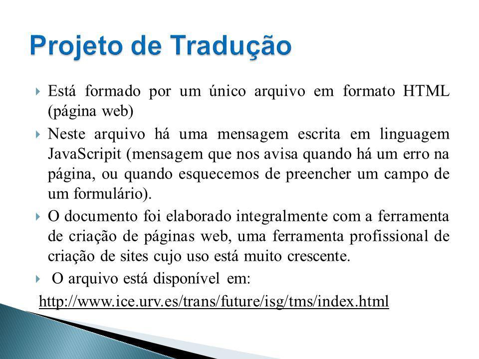 Projeto de Tradução Está formado por um único arquivo em formato HTML (página web)