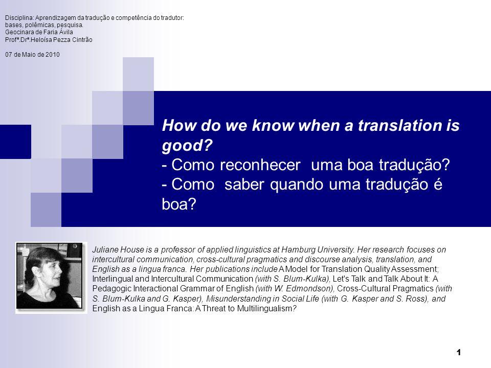 Disciplina: Aprendizagem da tradução e competência do tradutor: bases, polêmicas, pesquisa.