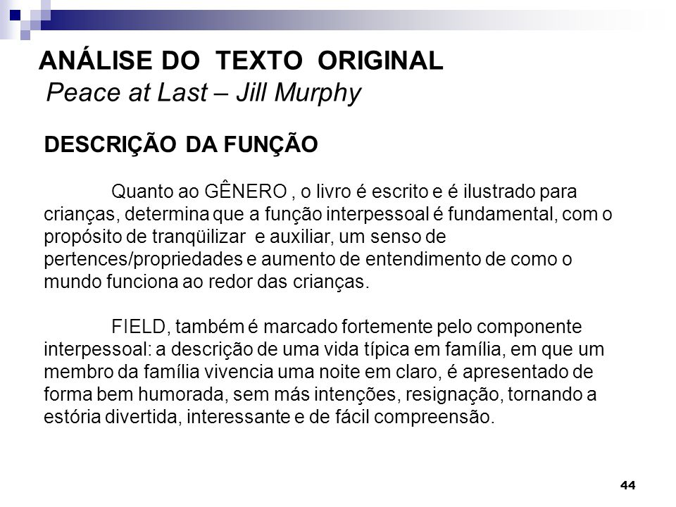 ANÁLISE DO TEXTO ORIGINAL Peace at Last – Jill Murphy