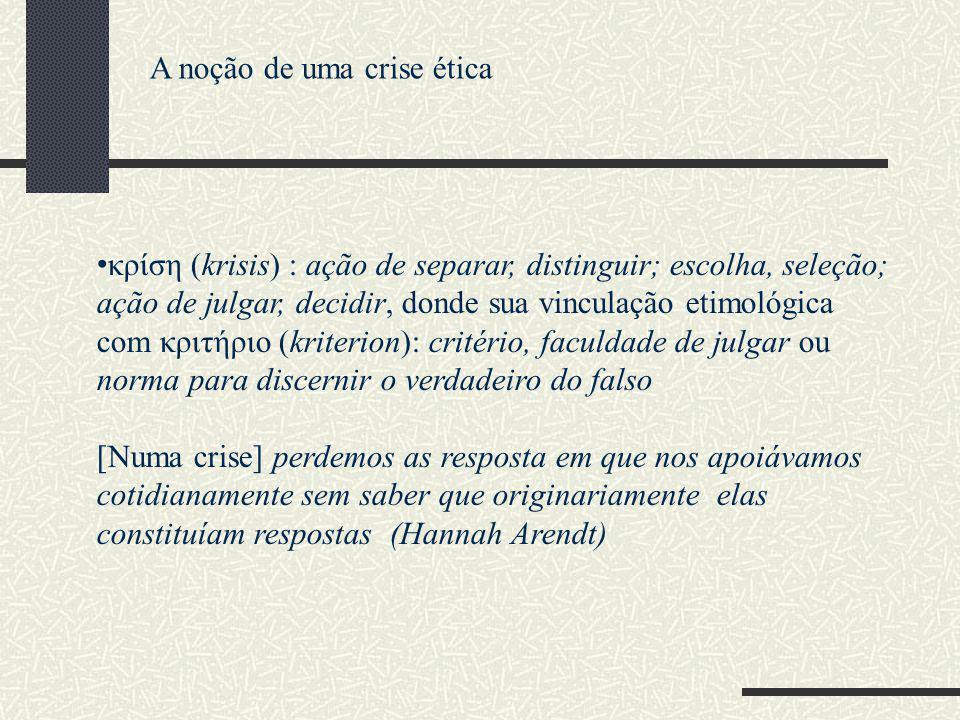 A noção de uma crise ética