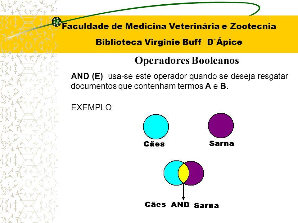 Operadores Booleanos Faculdade de Medicina Veterinária e Zootecnia