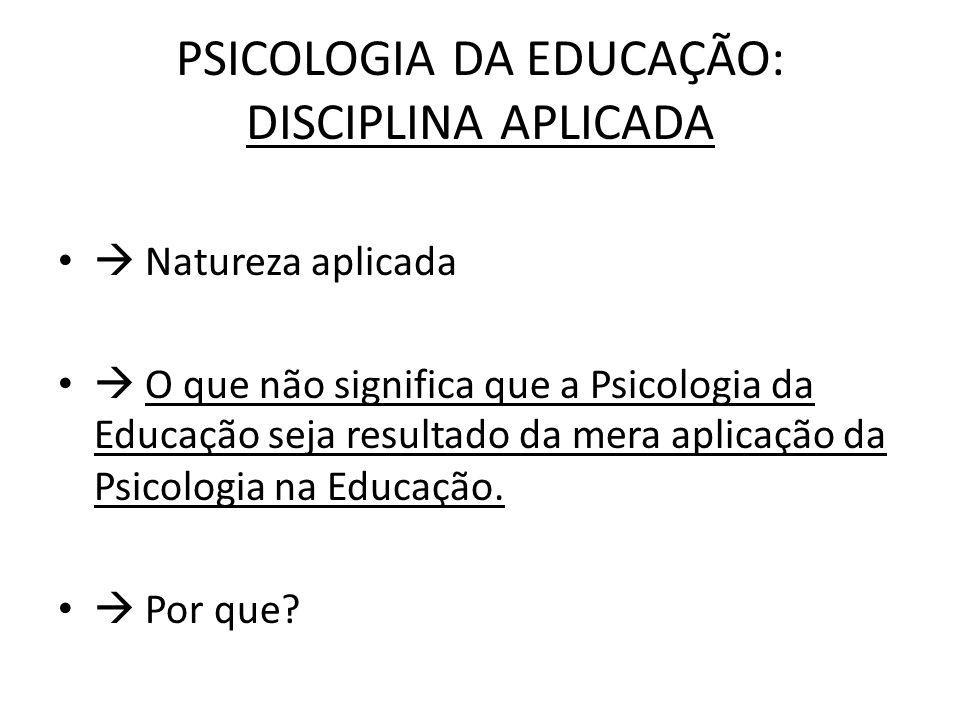 PSICOLOGIA DA EDUCAÇÃO: DISCIPLINA APLICADA