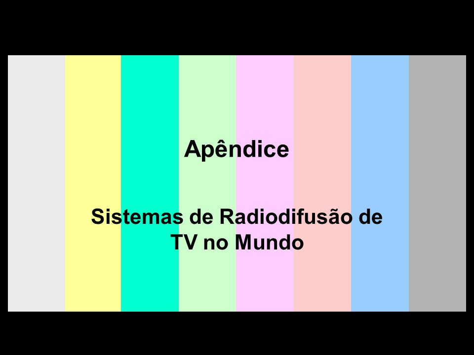 Sistemas de Radiodifusão de TV no Mundo