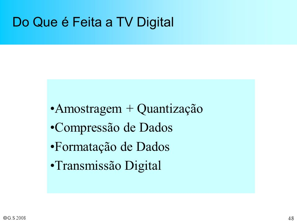 Do Que é Feita a TV Digital