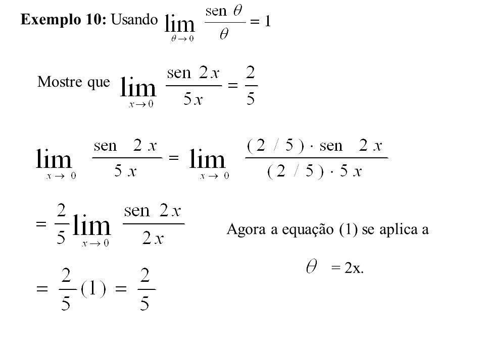 Exemplo 10: Usando Mostre que Agora a equação (1) se aplica a = 2x.