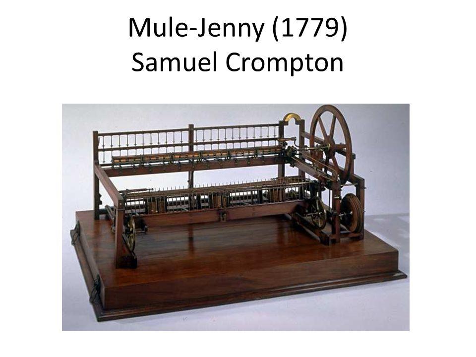 Mule-Jenny (1779) Samuel Crompton