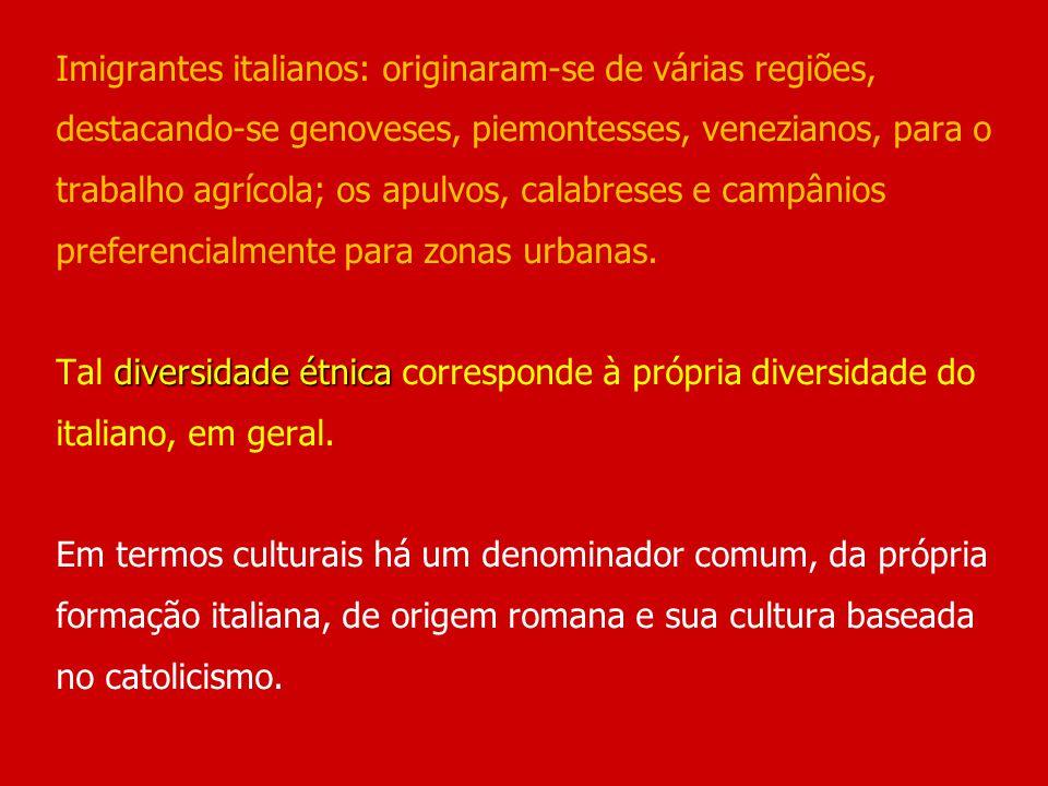 Imigrantes italianos: originaram-se de várias regiões, destacando-se genoveses, piemontesses, venezianos, para o trabalho agrícola; os apulvos, calabreses e campânios preferencialmente para zonas urbanas.