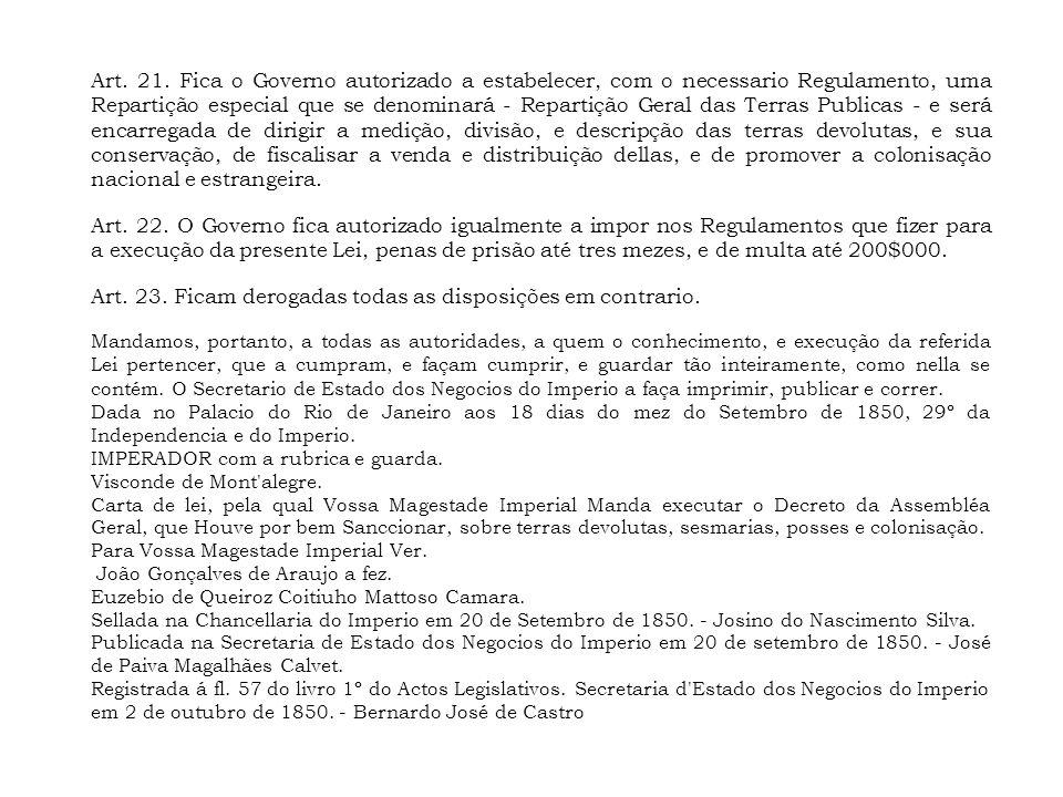 Art. 23. Ficam derogadas todas as disposições em contrario.