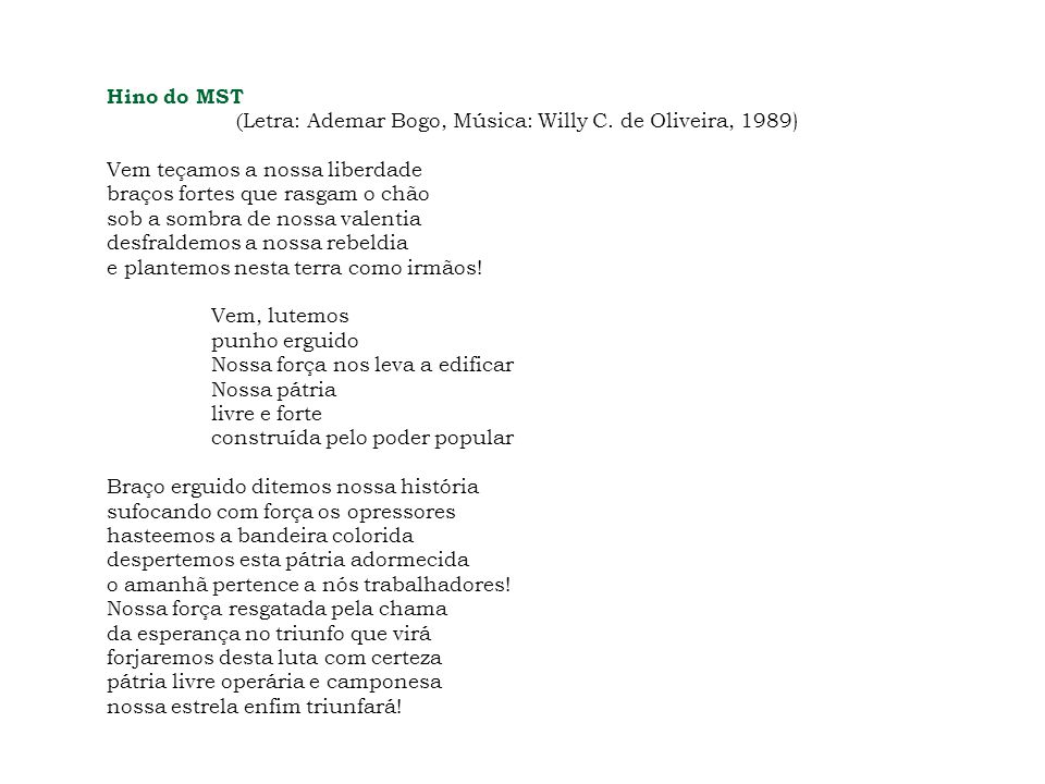 Hino do MST (Letra: Ademar Bogo, Música: Willy C. de Oliveira, 1989)