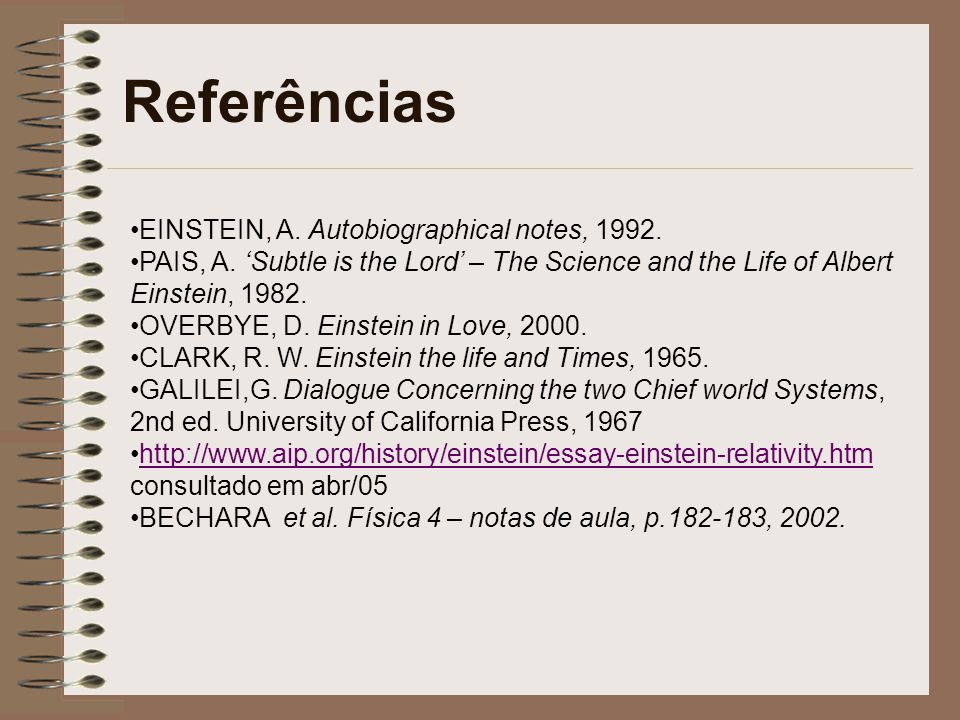 Referências EINSTEIN, A. Autobiographical notes, 1992.