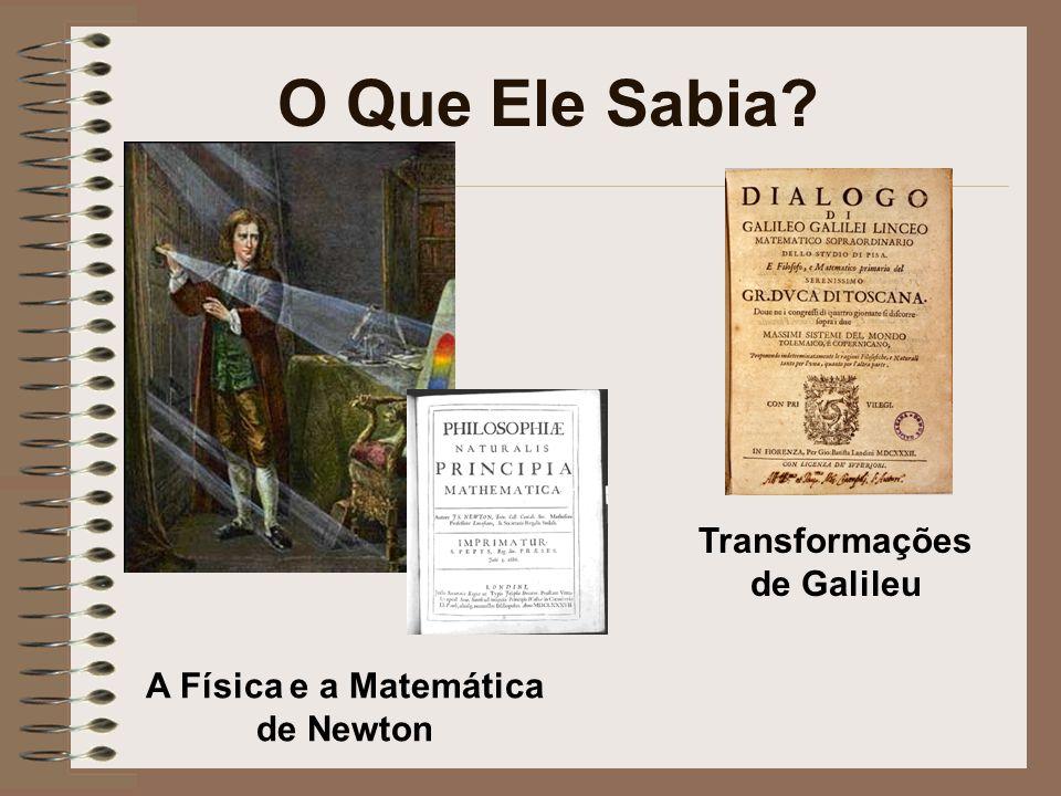 Transformações de Galileu A Física e a Matemática de Newton