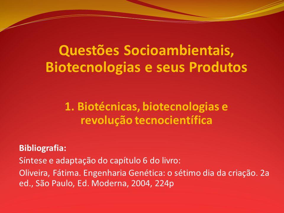 Questões Socioambientais, Biotecnologias e seus Produtos