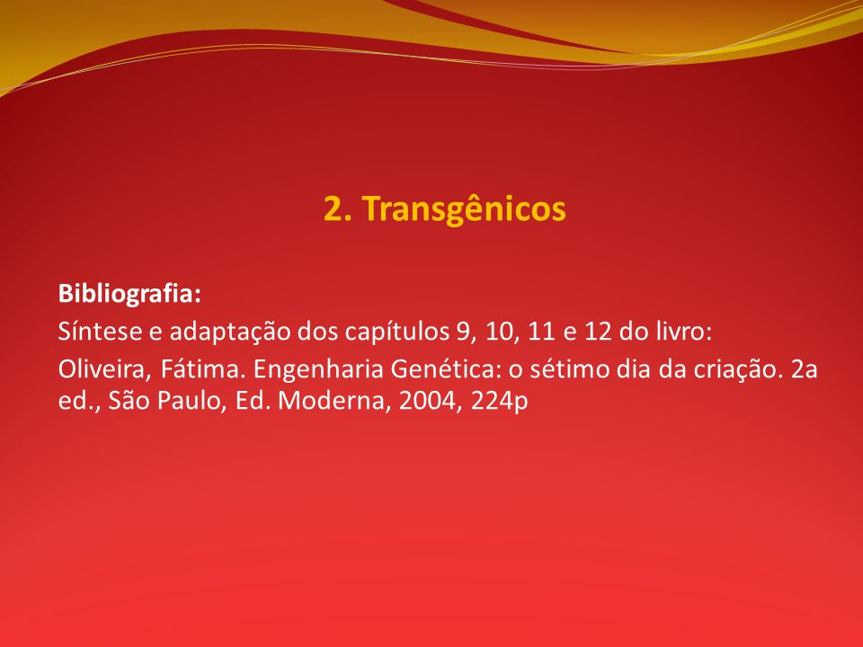 2. Transgênicos Bibliografia: